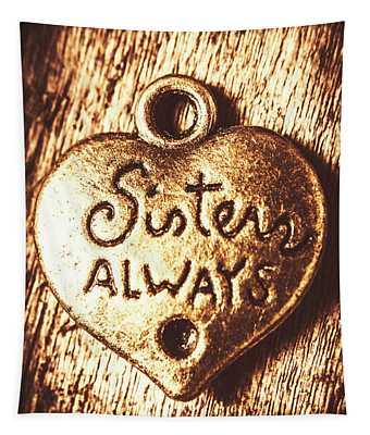 Rustic Sisters Always Charm Tapestry