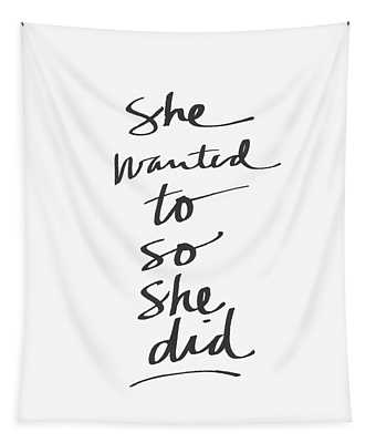 She Wanted To So She Did- Art By Linda Woods Tapestry