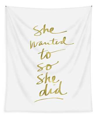 She Wanted To So She Did Gold- Art By Linda Woods Tapestry