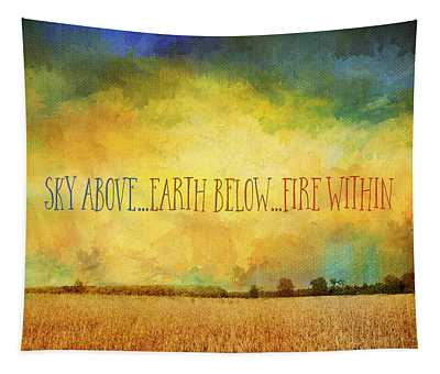 Sky Above Earth Below Fire Within Quote Farmland Landscape Tapestry