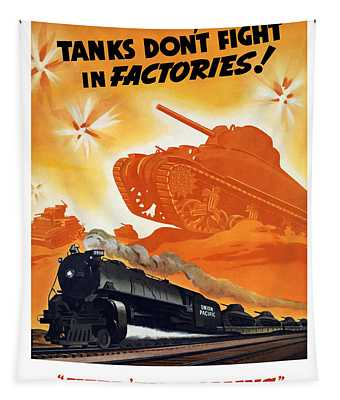 Tanks Don't Fight In Factories Tapestry