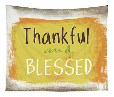Thankful And Blessed- Art By Linda Woods Tapestry