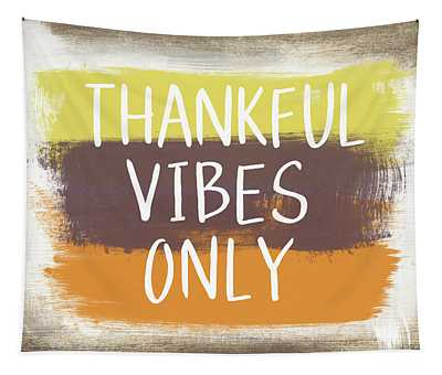 Thankful Vibes Only Sign- Art By Linda Woods Tapestry