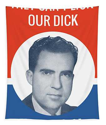 They Can't Lick Our Dick - Nixon '72 Election Poster Tapestry