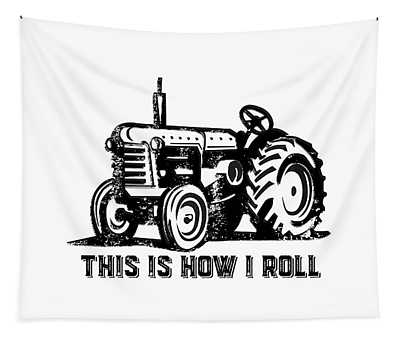 This Is How I Roll Tractor Tapestry