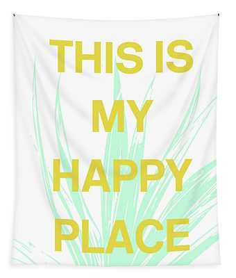 This Is My Happy Place- Art By Linda Woods Tapestry