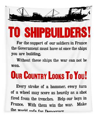 To Shipbuilders - Our Country Looks To You  Tapestry