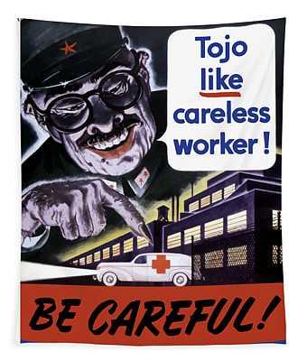 Tojo Like Careless Workers - Ww2 Tapestry