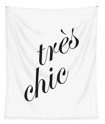 Tres Chic - Minimalist Typography Poster - Quote Print - Black And White Tapestry