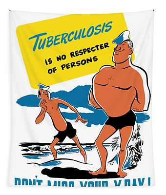 Tuberculosis Is No Respecter Of Persons  Tapestry