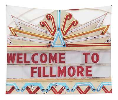 Welcome To Fillmore- Photography By Linda Woods Tapestry