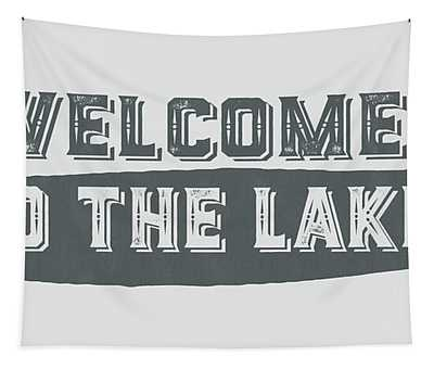 Welcome To The Lake Sign Tapestry