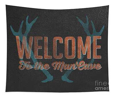 Welcome To The Man Cave Sign Tapestry
