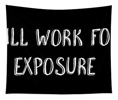 Will Work For Exposure Tee Tapestry