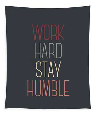 Work Hard Stay Humble Quote Tapestry