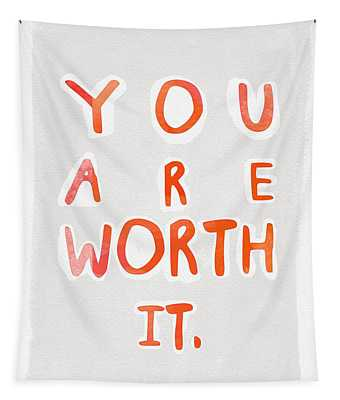 You Are Worth It Tapestry