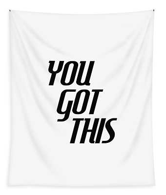 You Got This - Minimalist Motivational Print Tapestry