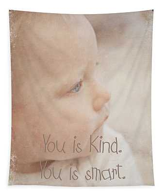 You Is Kind Tapestry