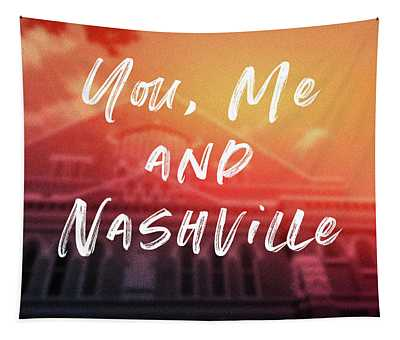 You Me And Nashville- Art By Linda Woods Tapestry