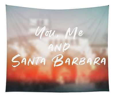 You Me And Santa Barbara- Art By Linda Woods Tapestry