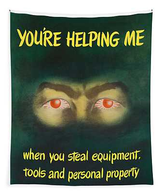 You're Helping Me When You Steal Equipment Tapestry
