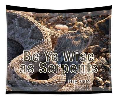 Be Ye Wise As Serpents Tapestry