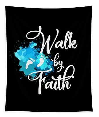 A Great Gift For Everyone Who Have Faith In God Guide You In Your Journey Be Confident Walk By Faith Tapestry