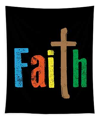 A Great Gift For Everyone Who Have Faith In God Strong Fearless Person Believe The Power Of Faith Tapestry