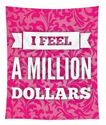 A Million Dollars Tapestry