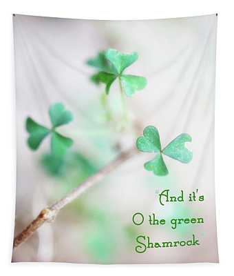 And It's O The Green Shamrock Tapestry
