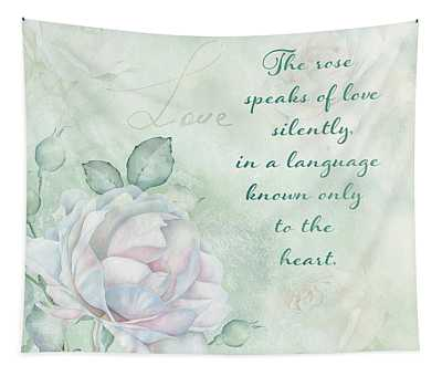 The Rose Speaks Of Love Tapestry