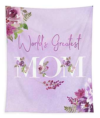 World's Greatest Mom 2 Tapestry