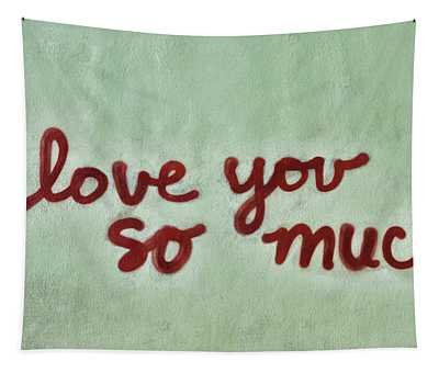 Austin Murals # 3 - I Love You So Much Tapestry