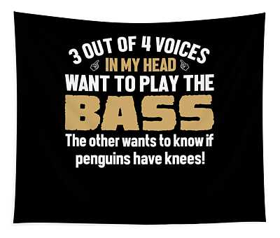 Bass Player Voices In My Head  Tapestry