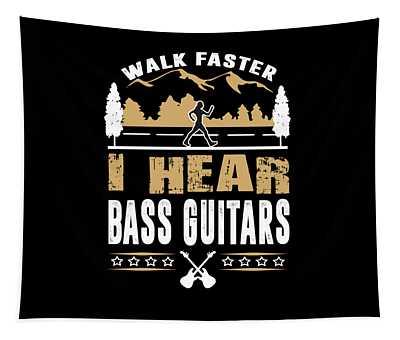 Bass Player Walk Faster Funny Quote Tapestry