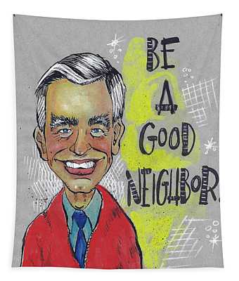 Be A Good Neighbor Tapestry