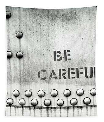 Be Careful Text Written On Metal Door Tapestry
