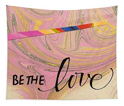 Be The Love Tapestry