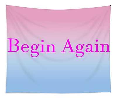 Begin Again Tapestry