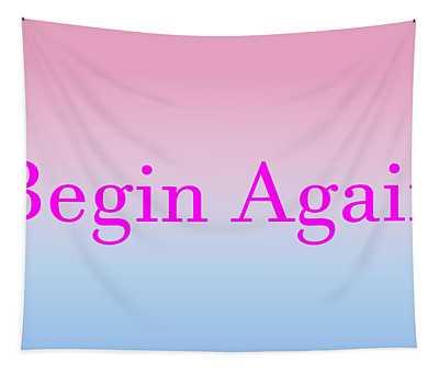 Begin Again Wide Screen Format Tapestry