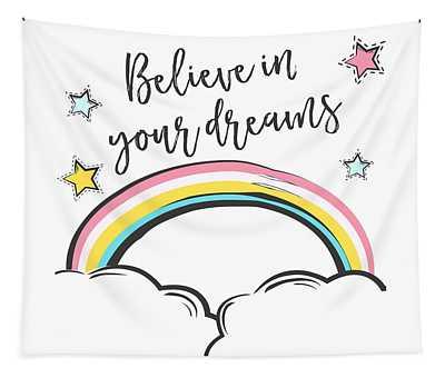 Believe In Your Dreams - Baby Room Nursery Art Poster Print Tapestry