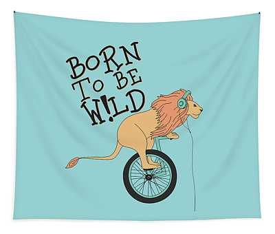 Born To Be Wild - Baby Room Nursery Art Poster Print Tapestry