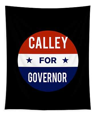 Tapestry featuring the digital art Calley For Governor 2018 by Flippin Sweet Gear