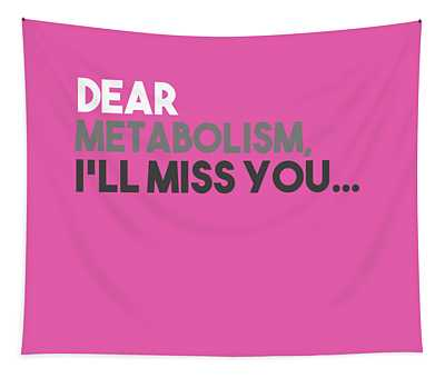 Dear Metabolism Tapestry