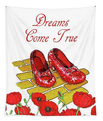 Dreams Come True Wizard Of Oz Ruby Slippers Tapestry