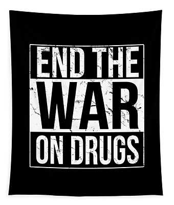 Tapestry featuring the digital art End The War On Drugs by Flippin Sweet Gear
