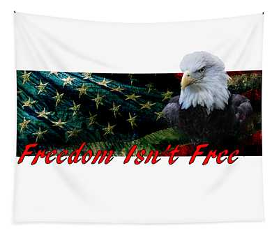 Freedom Isn't Free Tapestry