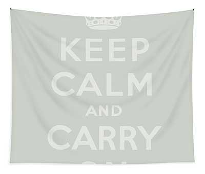 Grey Keep Calm And Carry On Tapestry