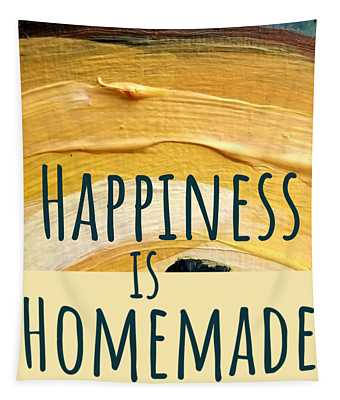 Happiness Is Homemade #2 Tapestry