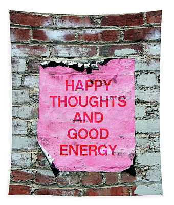 Happy Thoughts Good Energy-  Art  By Linda Woods Tapestry